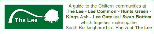 Link to the website of The Lee. A guide to the Chiltern communities at:   The Lee, Lee Common, Hunts Green, Kings Ash, Lee Gate and Swan Bottom which together make up the South Buckinghamshire Parish of The Lee